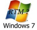 windows 7 RTM ?