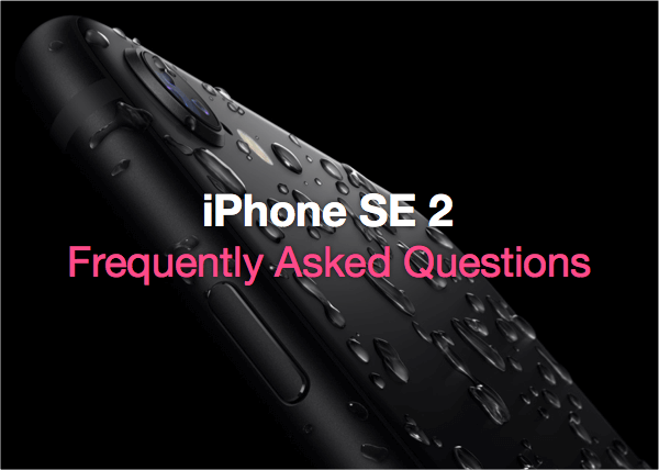 iPhone SE (2020) FAQs: Your Top 12 Queries Answered